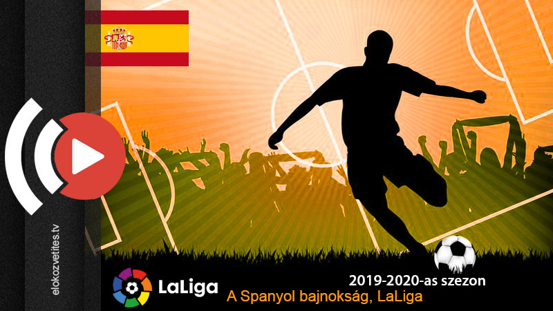Spanyol labdarúgó bajnokság La Liga élő közvetítése online stream Spíler tv