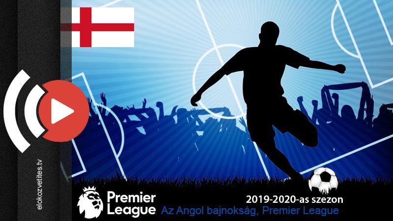 Angol labdarúgó bajnokság Premier liga élő közvetítése online stream Spíler TV