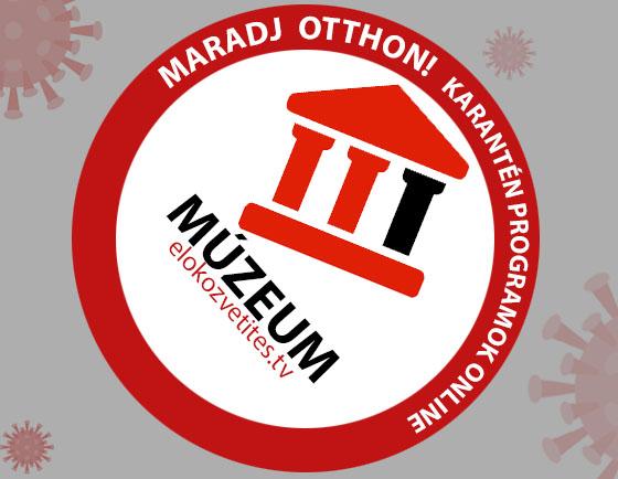 Múzeumok online stream karanténban otthonról